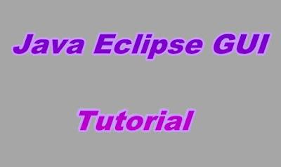 Java Eclipse GUI Tutorial