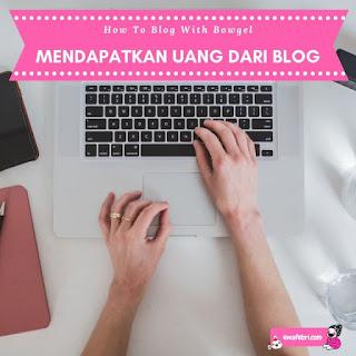 bagaimana mendapatkan uang dari blog ?