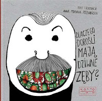 """Anna Manna Poznańska, """"Dlaczego dorośli mają dziwne zęby?"""""""