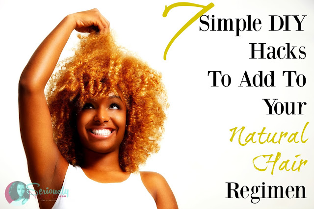 7 Simple DIY Hacks To Add To Your Natural Hair Regimen