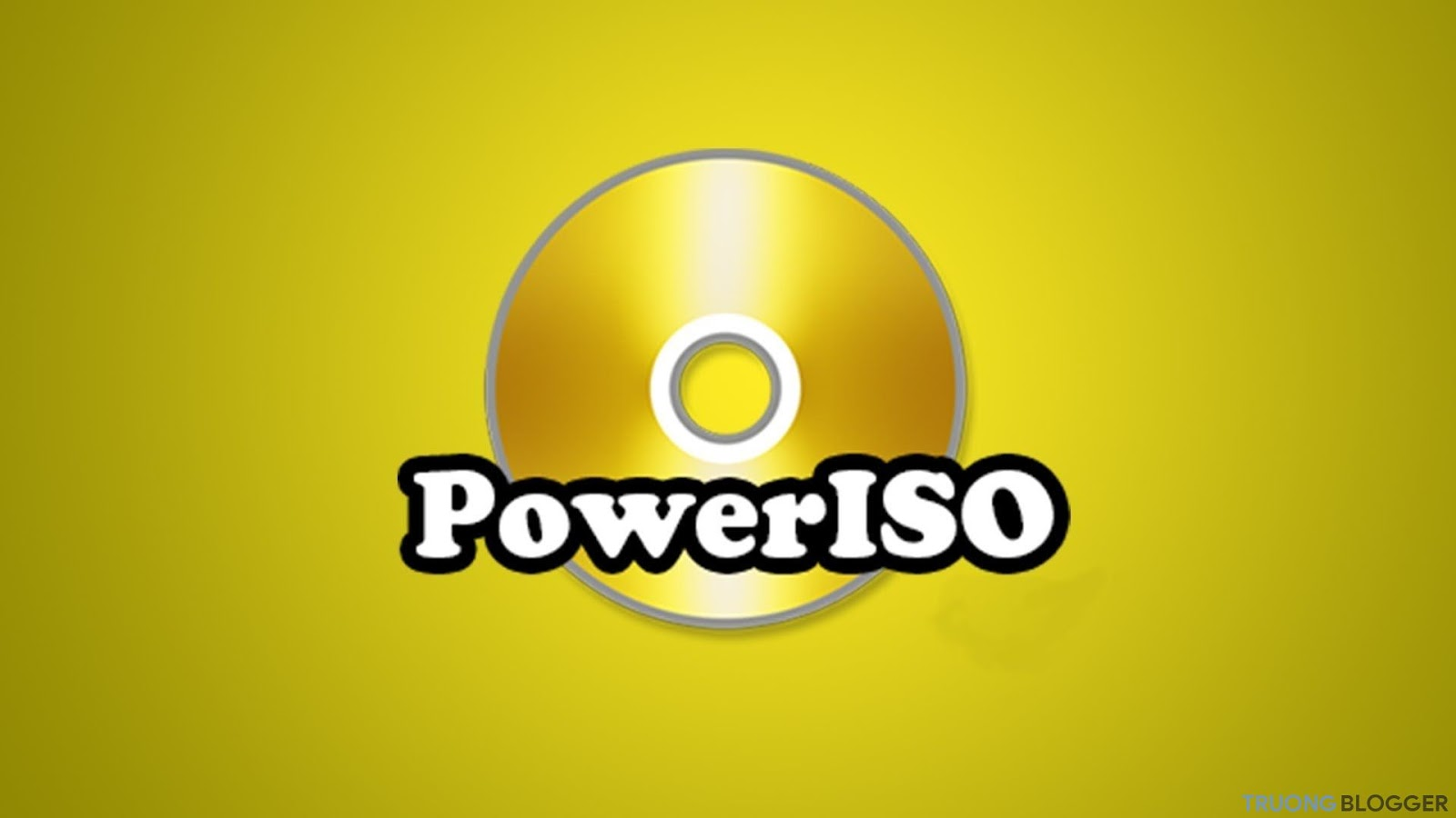 PowerISO Full mới nhất - Phần mềm tạo ổ đĩa ảo xử lý file ISO nhanh chóng