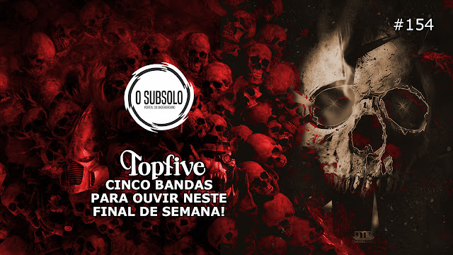 O SUBSOLO | TOPFIVE #154