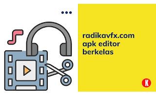 radikavfx.com apk editor berkelas
