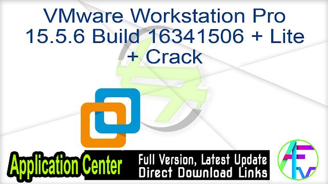 VMware Workstation Pro 15.5.6 Build 16341506 + Lite + Crack
