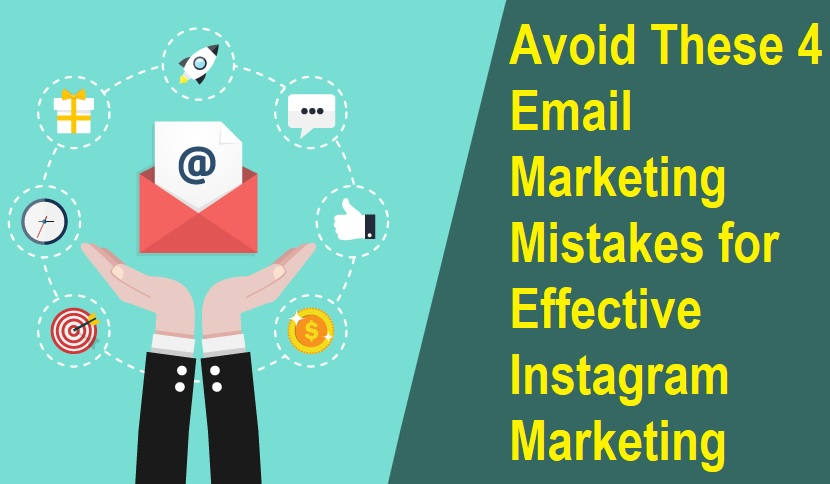 Avoid These 4 Email Marketing Mistakes for Effective Instagram Marketing