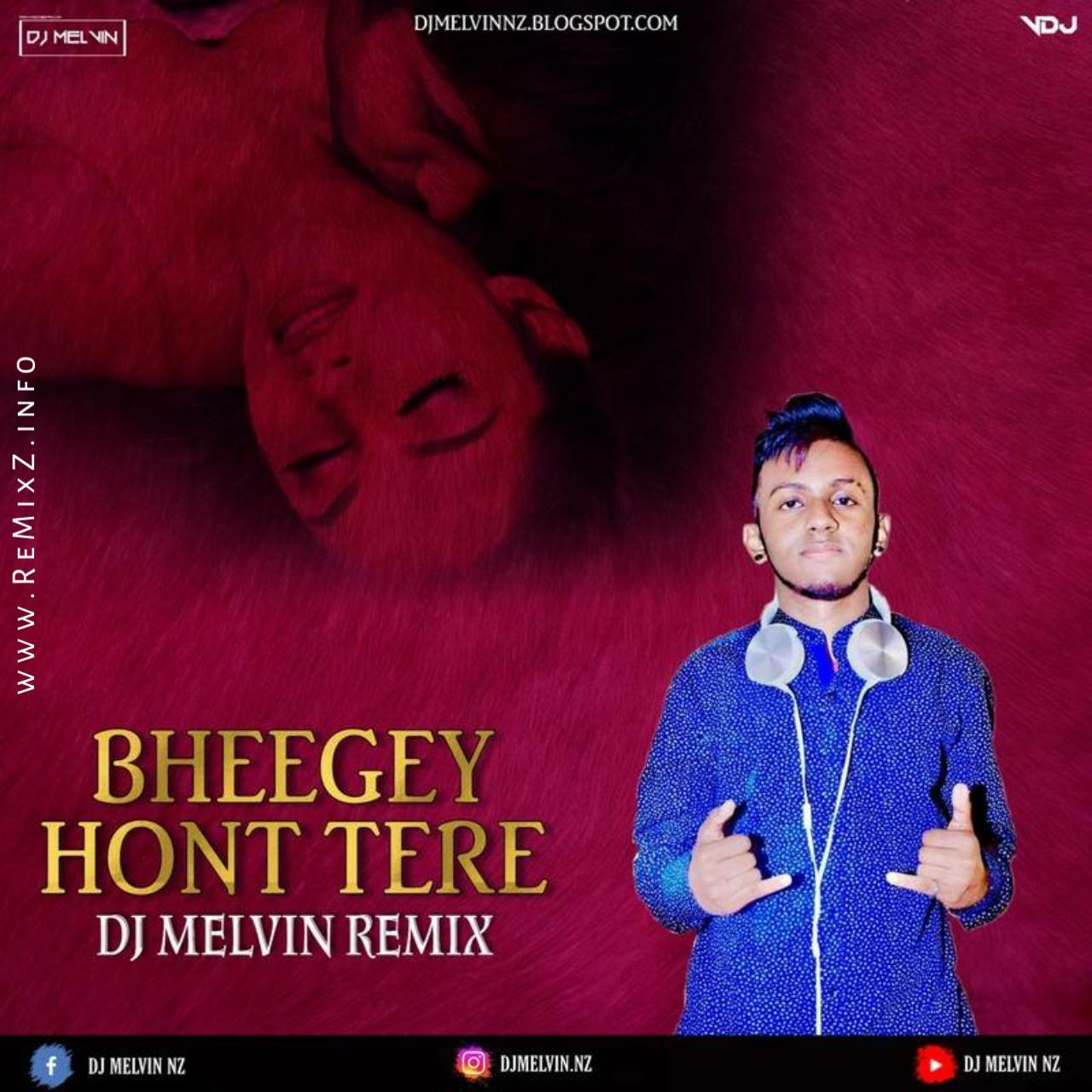 bheegey-hont-tere-remix-dj-melvin-nz.jpg