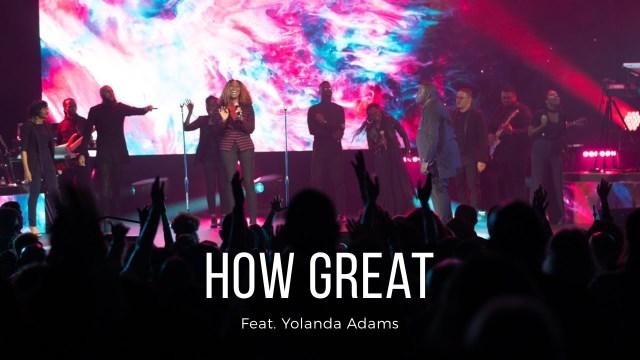 William McDowell – How Great Ft. Yolanda Adams – How Great