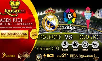 PREDIKSI BOLA TERPERCAYA REAL MADRID VS CELTA VIGO 17 FEBRUARI 2020