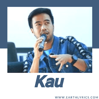Kau lyrics
