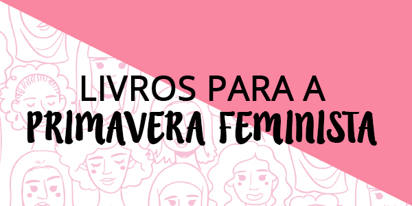 Livros para a primavera feminista