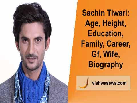 Sachin Tiwari: Age, Education, Family, Gf, Career, Biography
