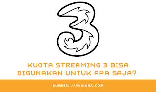 Kuota Streaming 3 Bisa Digunakan Untuk Apa Saja?