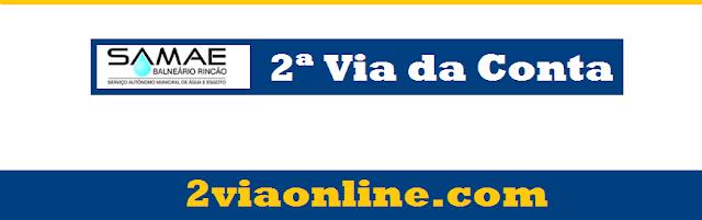 2ª Via SAMAE Balneário Rincão: consultar e gerar boleto