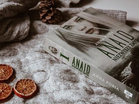 """""""Anaid. Niezwykły zmysł"""" część pierwsza trylogii """"Równowaga"""". Anna Fobia. Wydawnictwo WasPos."""
