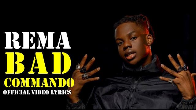 New VIDEO & Lyrics: Rema – Bad Commando