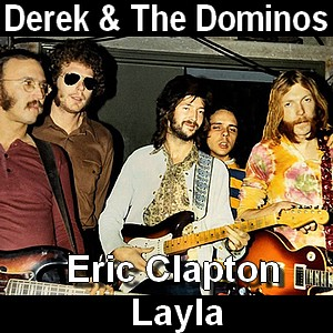 Eric Clapton - Layla (Derek & The Dominos)