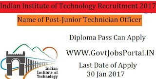 IIT Recruitment 2017 – 49 Junior Technician, Junior Laboratory Assistant Officer