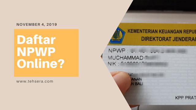Sebelum Daftar NPWP Online, Penting Untuk Paham Ini!