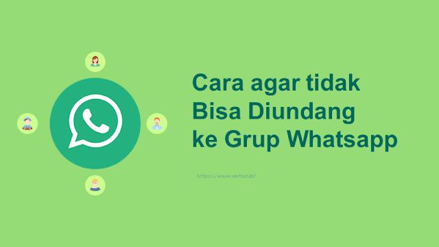 agar tidak bisa diundang ke grup whatsapp