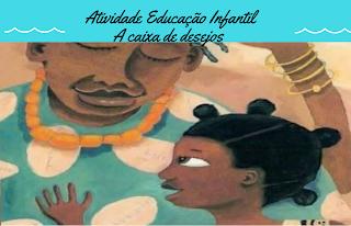 Atividade As Tranças de Bintou Educação Infantil A caixa de desejos