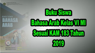 Buku Siswa Bahasa Arab Kelas 6 MI Sesuai KMA 183 tahun 2019