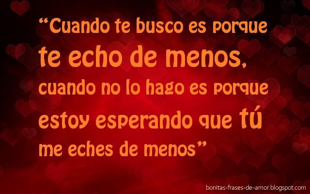 Bonitas Frases De Amor Cuando Te Busco Es Porque Te Echo