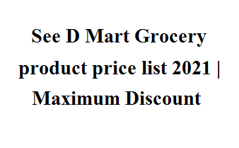 D Mart Grocery product price list 2021