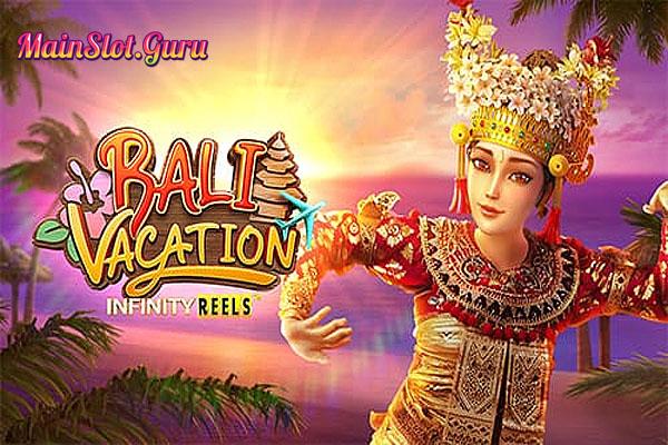 Main Gratis Slot Demo Bali Vacation Infinity Reels PG Soft