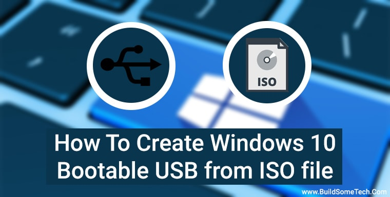 How to Create Windows 10 Bootable USB From ISO File