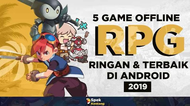 5 Game RPG Offline Ringan Terbaik di Android  2019 Gameplay Seru