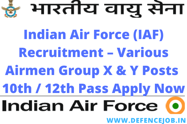 Indian Air Force (IAF) Recruitment 2020 | Various Airmen Group X & Y Posts |10th / 12th Pass Apply Now