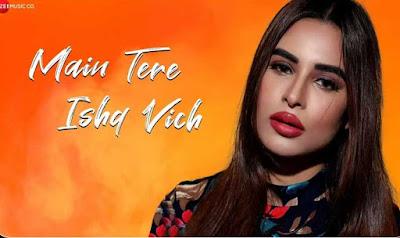 Main Tere Ishq Vich Lyrics and video- |Mayra Singh