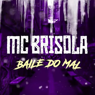 Baixar Baile do Mal MC Brisola Mp3 Gratis
