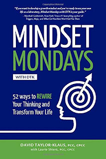 Mindset Mondays with DTK: 52 Ways to REWIRE Your Thinking and Transform Your Life