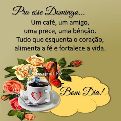 Pra esse domingo... Um café, um amigo,  uma prece, uma bênção. Tudo que esquenta o coração, alimenta a fé e fortalece a vida. Bom Dia! Feliz Domingo!