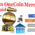 Millions Of OneCoin Merchants Get Paid