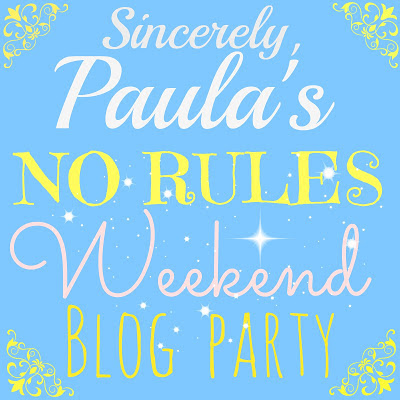 Sincerely, Paula's No Rules Weekend Blog Party