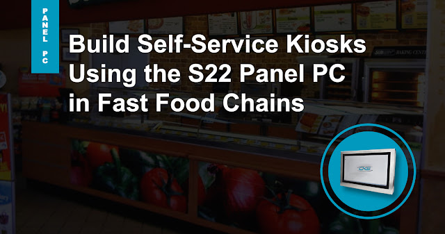 Take QSR Services to the Next Level with S22 Panel PC in Kiosks