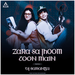 ZARA SA JHOOM LOON MAIN -REMIX - DJ SARANGA