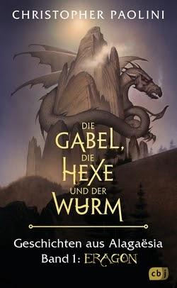 Bücherblog. Rezension. Buchcover. Die Gabel, die Hexe und der Wurm - Geschichten aus Alagaësia (Band 1) von Christopher Paolini. Jugendbuch, Fantasy.