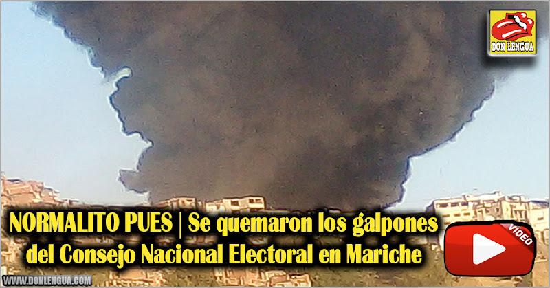 NORMALITO PUES | Se quemaron los galpones del CNE en Mariche