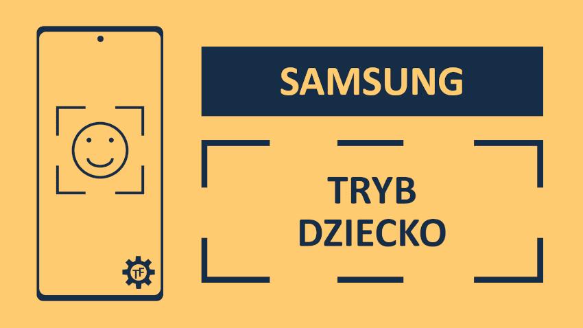 Samsung Tryb Dziecko