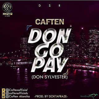 Caften - Don Go Pay