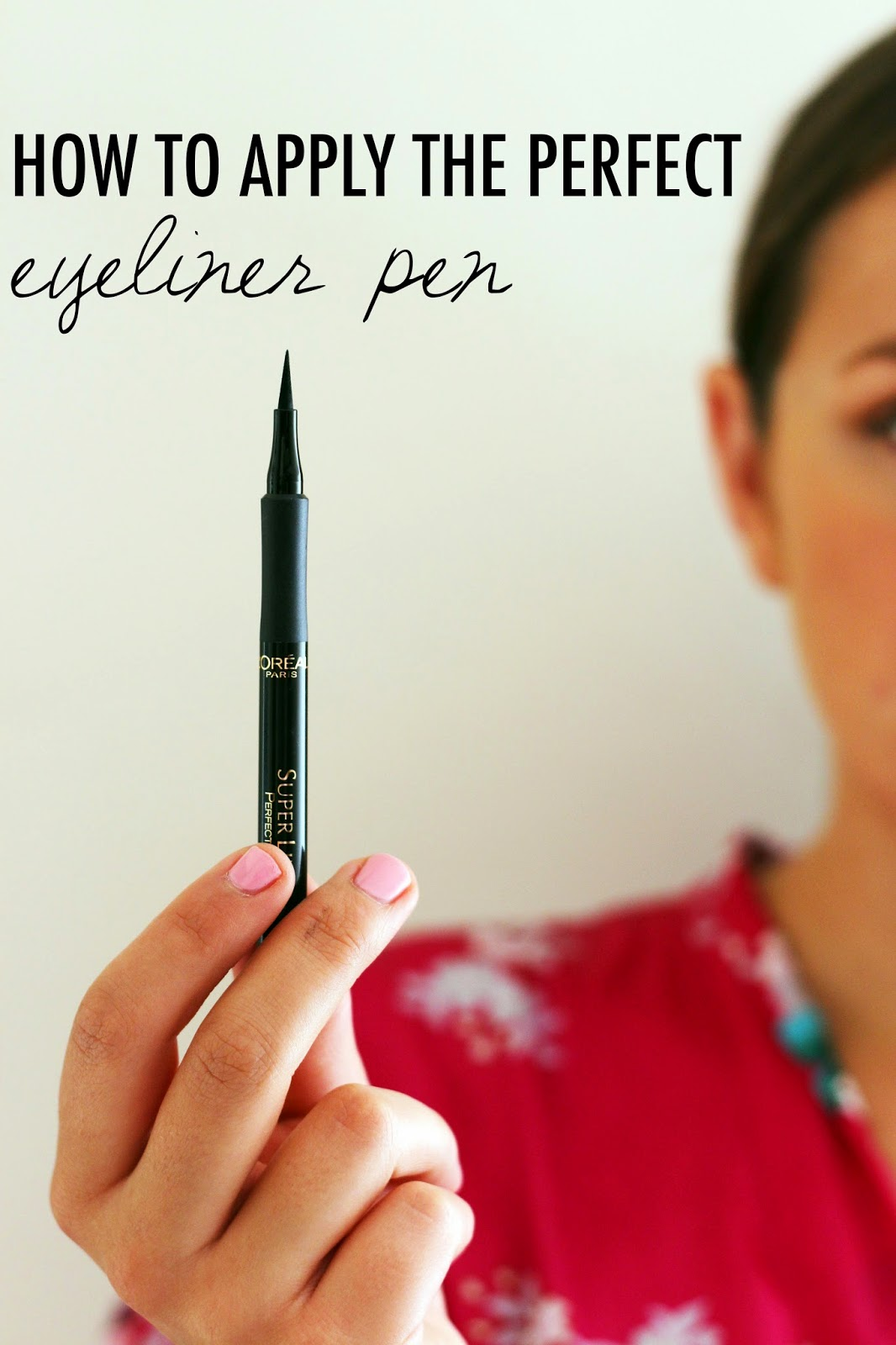 How To Apply The Perfect Eyeliner Pen