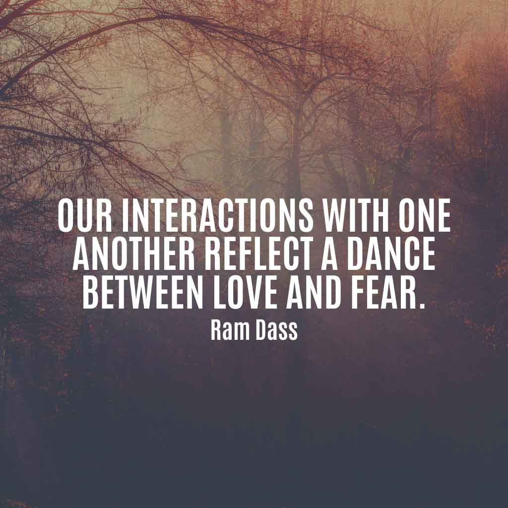 Baba Ram Dass Quotes On Love, Suffering, Fear, Death