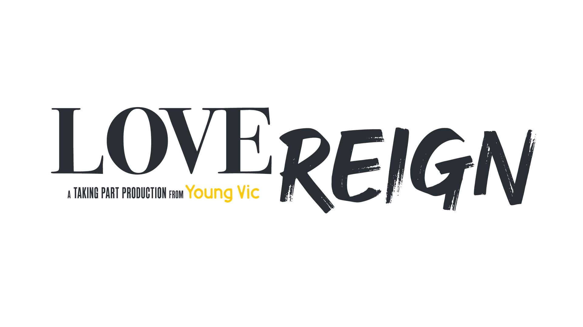 Cast and creative team announced for Love Reign by Young Vic Taking Part's