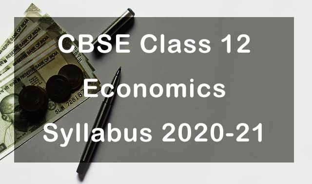 CBSE Class 12 Economics Syllabus 2020-21
