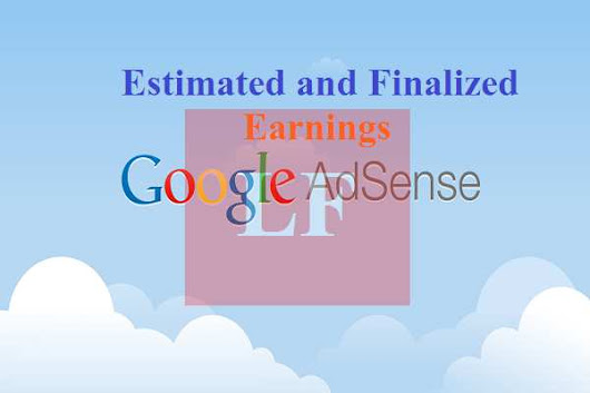 Understanding the Adsense terms Estimated and Finalized Earnings
