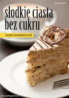 """Ewa Parsch """"Słodkie ciasta bez cukru. Przepisy z zastosowaniem stewii"""""""