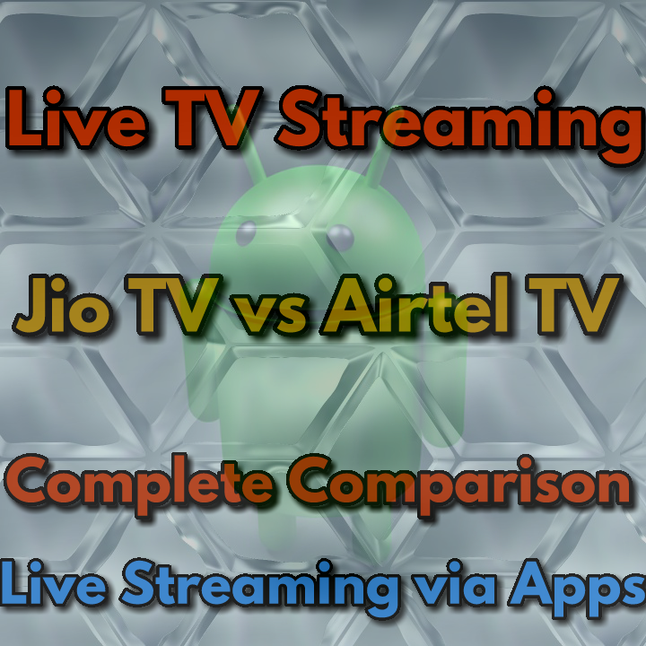 Airtel Tv Vs Jio Tv Comparison For Live Streaming Watch Live Tv